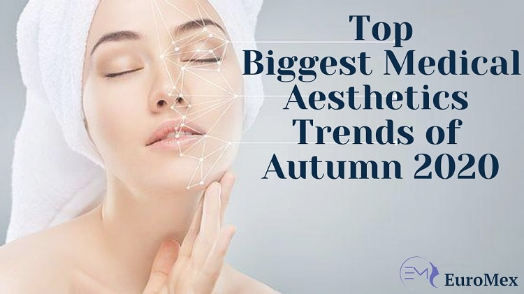 Top Biggest Medical Aesthetics Trends of Autumn 2020