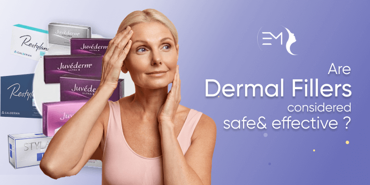 Are Dermal Fillers Considered Safe and Effective?