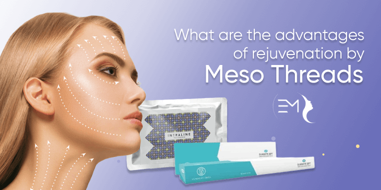 What Are the Advantages of Rejuvenation by Meso-Threads?